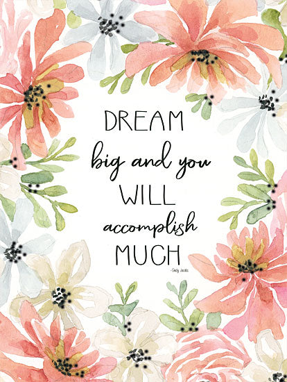 Cindy Jacobs CIN1377 - Floral Dream Big Dream Big, Flowers, Blooms, Botanical, Signs from Penny Lane