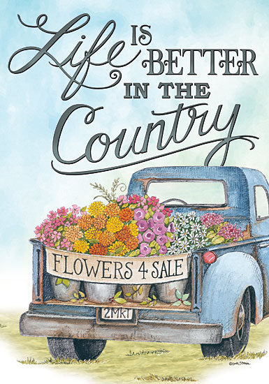 Deb Strain DS1680 - Life is Better in the Country      Truck, Flowers, Life is Better, Country, For Sale from Penny Lane
