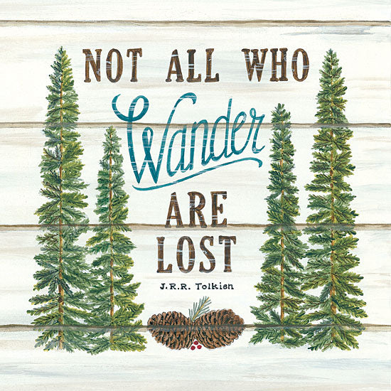 Deb Strain DS1743 - Not All Who Wander are Lost - 12x12 Not All Who Wander are Lost, J.R.R. Tolkien, Pine Trees, Pinecones, Shiplap from Penny Lane