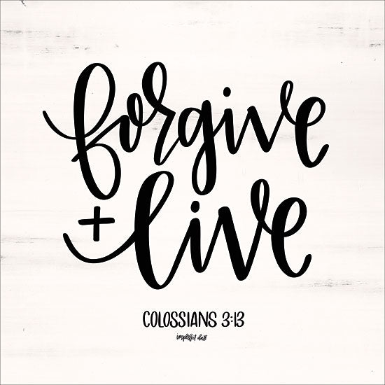 Imperfect Dust DUST101 - Forgive & Live Forgive, Bible Verse, Colossians, Signs from Penny Lane