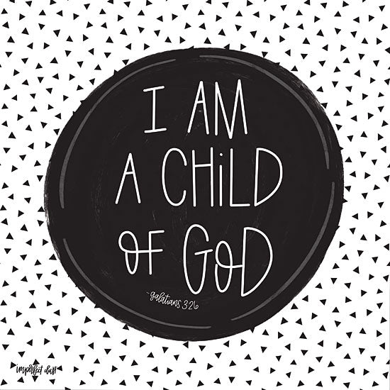 Imperfect Dust DUST157 - I Am a Child of God Child of God, Religious, Black & White from Penny Lane