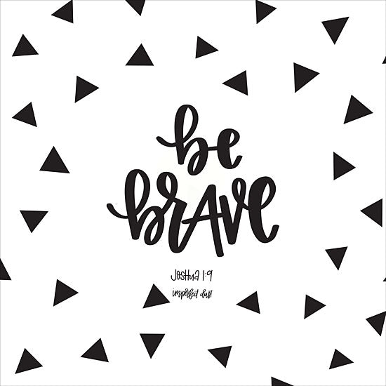 Imperfect Dust DUST158 - Be Brave Be Brave, Joshua, Bible Verse, Black & White, Tweens from Penny Lane
