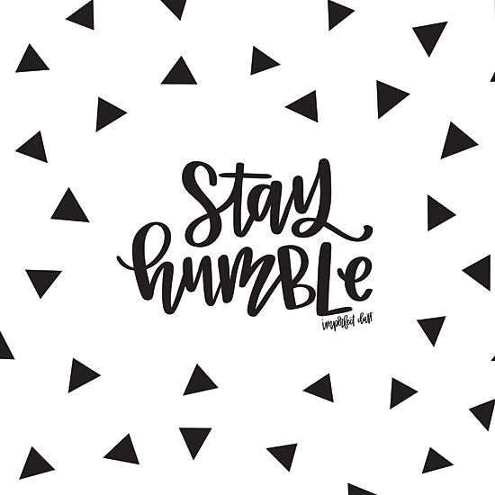 Imperfect Dust DUST160 - Stay Humble Stay Humble, Black & White, Tweens from Penny Lane