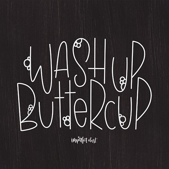 Imperfect Dust DUST221 - Wash Up Buttercup Wash Up, Buttercup, Humorous, Black & White, Bath from Penny Lane