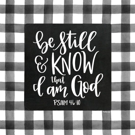 Imperfect Dust DUST247 - Be Still and Know that I am God - 12x12 Be Still, Know I am God, Gingham, Plaid, Bible Verse, Psalms, Black & White from Penny Lane