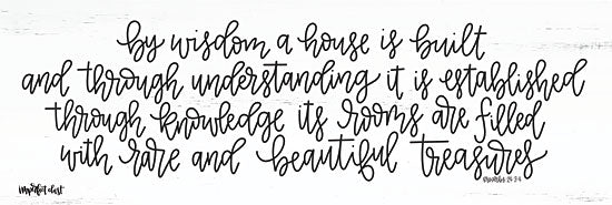 Imperfect Dust DUST256 - By Wisdom a House is Built - 18x6 By Wisdom, House, Bible Verse, Proverbs, Calligraphy, Family from Penny Lane