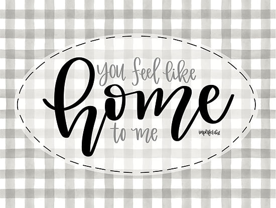 Imperfect Dust DUST419 - DUST419 - You Feel Like Home - 16x12 Modern, Calligraphy, Motivational, You Feel Like Home from Penny Lane