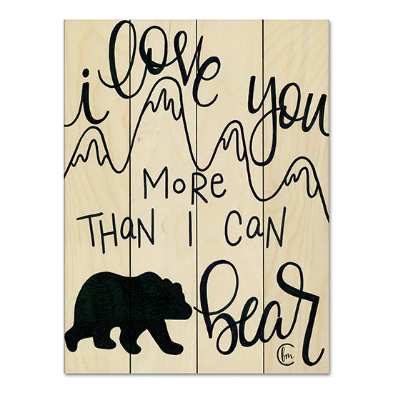 Fearfully Made Creations FMC109PAL - More Than I can Bear Love, Bear, Humorous, I Love You, Black & White, Signs from Penny Lane