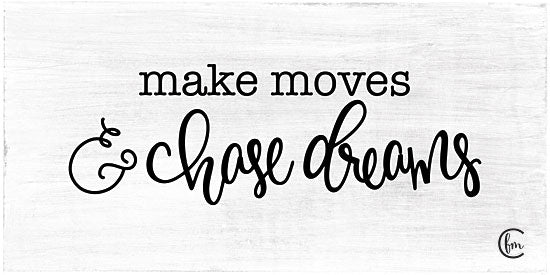 Fearfully Made Creations FMC133 - Make Moves & Chase Dreams - 18x9 Chase Dreams, Black & White, Signs, Motivational from Penny Lane