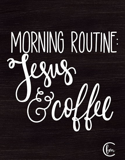 Fearfully Made Creations FMC137 - Morning Routine - 12x16 Morning Routine, Jesus, Coffee, Humorous, Kitchen, Drink from Penny Lane