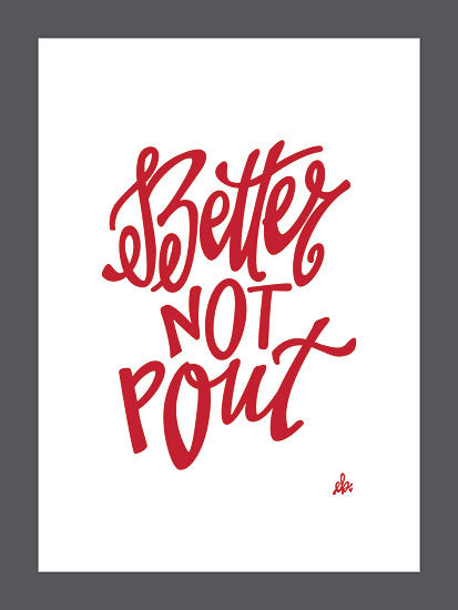 Erin Barrett FTL166 - FTL166 - Better Not Pout     - 12x16 Signs, Christmas, Songs, Typography from Penny Lane