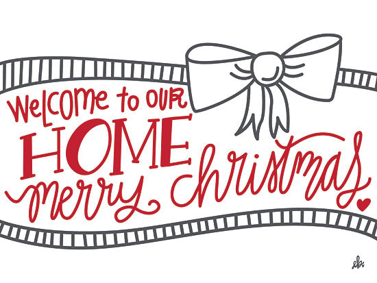 Erin Barrett FTL173 - FTL173 - Welcome to Our Home   - 16x12 Signs, Christmas, Bow, Typography from Penny Lane