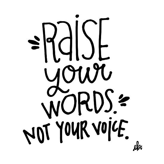 Erin Barrett FTL180 - FTL180 - Raise Your Words   - 12x16 Signs, Typography, Black & White from Penny Lane