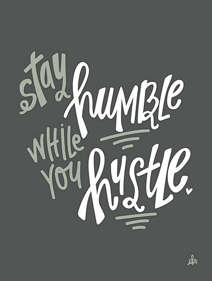 Erin Barrett FTL215 - FTL215 - Stay Humble    - 12x16 Signs, Calligraphy, Stay Humble from Penny Lane