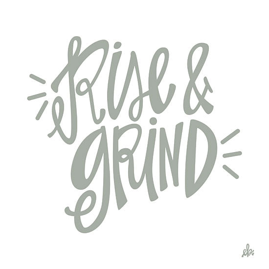 Erin Barrett FTL220 - FTL220 - Rise & Grind   - 12x12 Signs, Calligraphy, Rise & Grind, Inspirational from Penny Lane