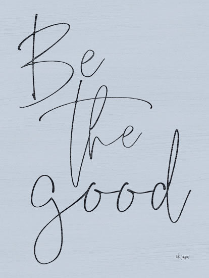 Jaxn Blvd. JAXN227 - Be the Good Be the Good, Calligraphy, Blue, Signs from Penny Lane