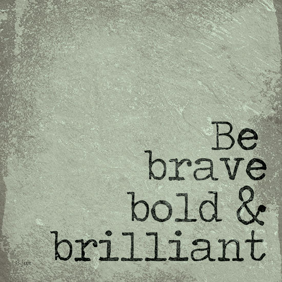 Jaxn Blvd. JAXN287 - Be Brave, Bold & Brilliant - 12x12 Be Brave, Stone, Granite from Penny Lane