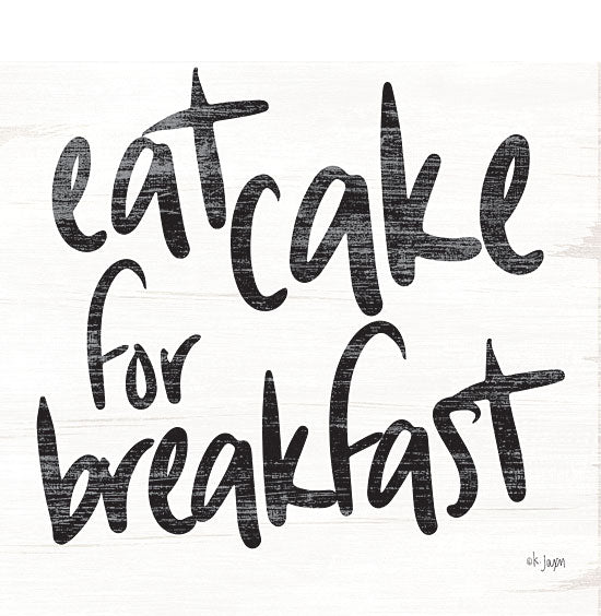 Jaxn Blvd. JAXN329 - JAXN329 - Eat Cake for Breakfast  - 12x12 Typography, Black & White, Humor, Signs, Kitchen from Penny Lane