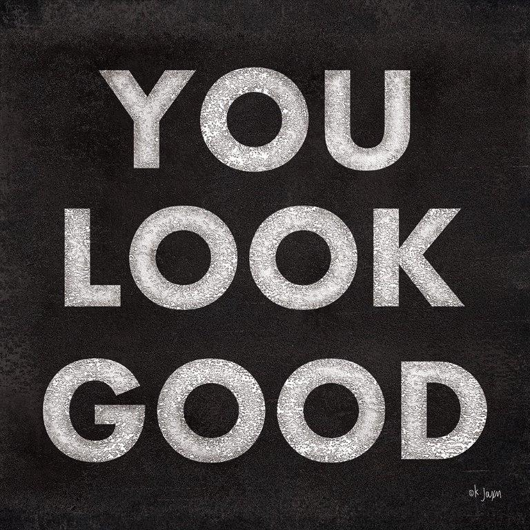 Jaxn Blvd. JAXN408 - JAXN408 - You Look Good - 12x12 You Look Good, Signs from Penny Lane