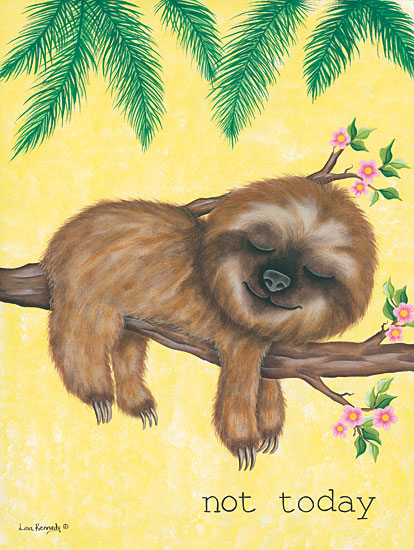 Lisa Kennedy KEN1000 - Not Today Sloth, Tropical, Flowers, Babies, Kids from Penny Lane