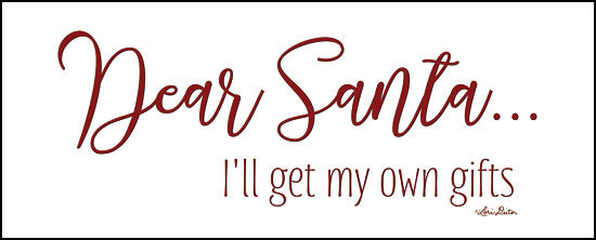 Lori Deiter LD1491 - Dear Santa - I'll Get My Own Gifts Dear Santa, Santa Claus, Signs, Calligraphy, Humorous from Penny Lane