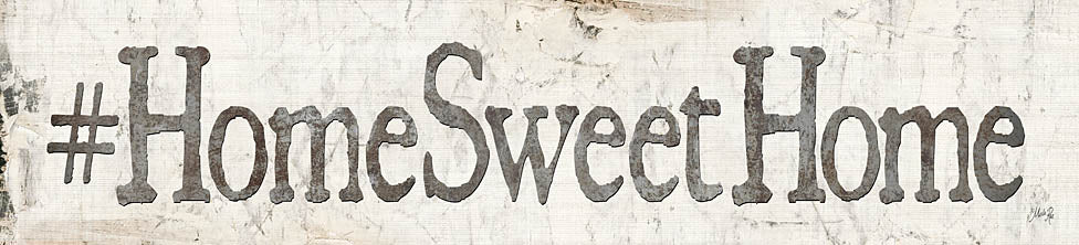 Marla Rae MA1143A - #HomeSweetHome - Hashtag, Home Sweet Home, Signs from Penny Lane Publishing
