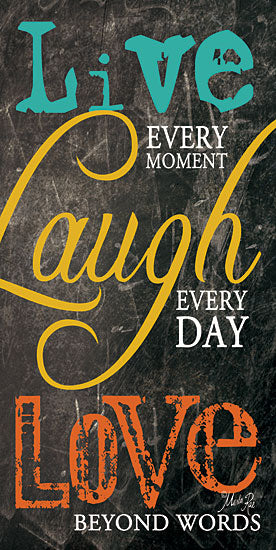 Marla Rae MA169 - Live Every Moment - Live, Laugh, Love, Typography, Signs from Penny Lane Publishing