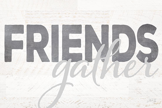 Marla Rae MA2258GP - Friends Gather - Friends, Typography, Signs from Penny Lane Publishing