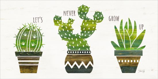 Marla Rae MAZ5227GP - Let's Never Grow Up - Cactus, Pots, Southwestern, Signs, Trio from Penny Lane Publishing