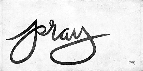 Marla Rae MAZ5306 - Pray Pray, Religious, Calligraphy, Black & White, Signs from Penny Lane