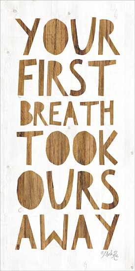 Marla Rae MAZ5445 - Your First Breath Took Ours Away - 12x24 Your First Breath, Children, Babies, Kid's Art, Signs from Penny Lane
