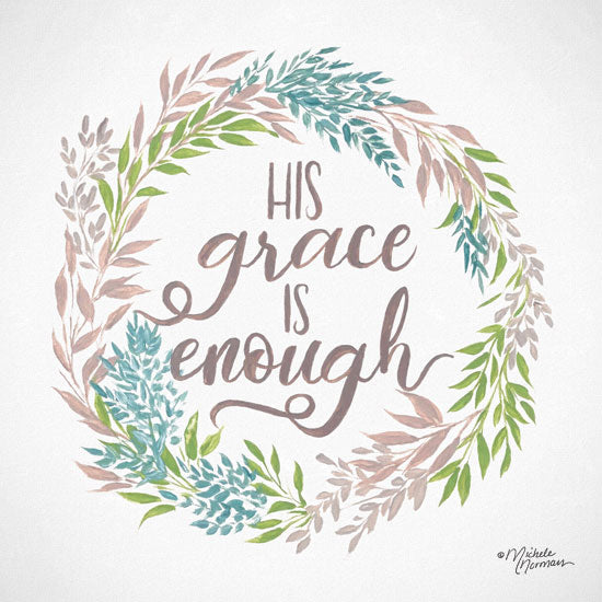 Michele Norman MN122 - His Grace is Enough - 12x12 Hi Grace is Enough, Wreath, Greenery, Signs from Penny Lane