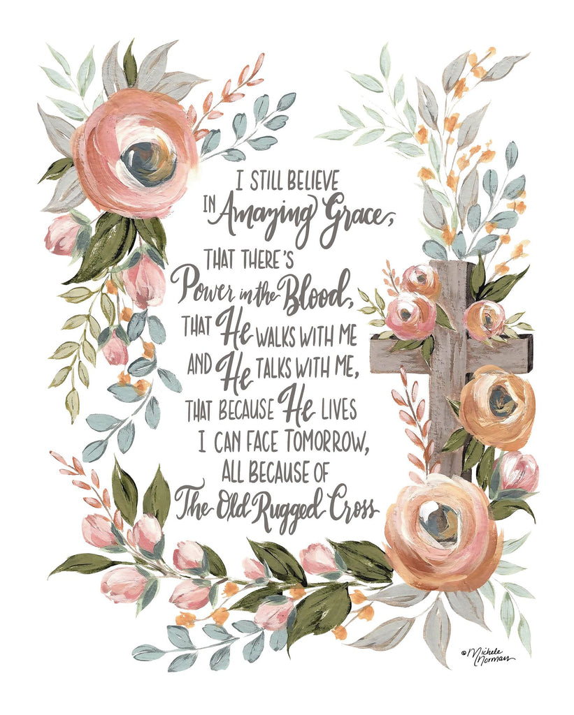 Michele Norman MN178 - MN178 - I Still Believe (white background) - 12x16 I Still Believe, Amazing Grace, Cross, Religious, Flowers, Greenery, Inspiring from Penny Lane