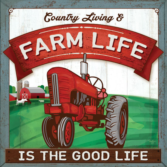 Mollie B. MOL1904 - The Good Life The Good Life, Farm Life, Tractor, Farm, Signs from Penny Lane