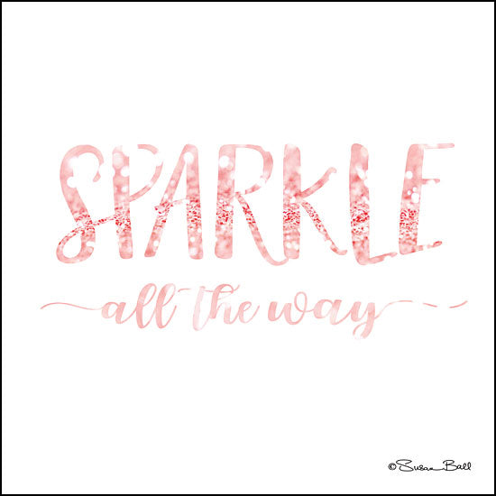Susan Ball SB631 - Sparkle All the Way Sparkle, Pink and White, Signs, Tween, Holidays from Penny Lane