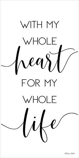 Susan Ball SB637 - With My Whole Heart - 12x24 Whole Heart, Whole Life, Love, Black & White, Signs, Calligraphy from Penny Lane