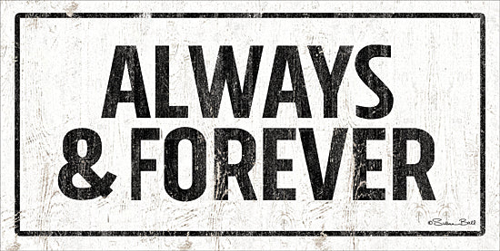 Susan Ball SB719 - SB719 - Always and Forever - 18x9 Always and Forever, Love, Family, Black & White, Signs from Penny Lane