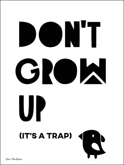 Seven Trees Design ST373 - Don't Grow Up  Grow Up, Humorous, Signs from Penny Lane