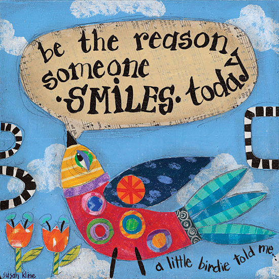 Susan Kline SUS298 - Be the Reason Someone Smiles Today Be the Reason Someone Smiles Today, Bird, Multicolored, Mosaic from Penny Lane