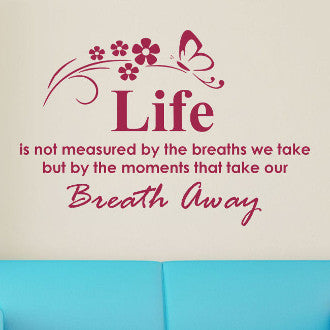 Life is Not Measured By the Breaths We Take Wall Decal Sticker