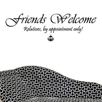 Frends Welcome, Family by Appointment - Funny Wall Decal Graphic