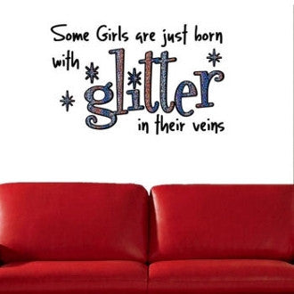 Some Girls are Just Born with Glitter Wall Decal Graphic