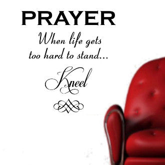Prayer, When Life Gets Too Hard to Stand, Kneel Wall Decal Quote