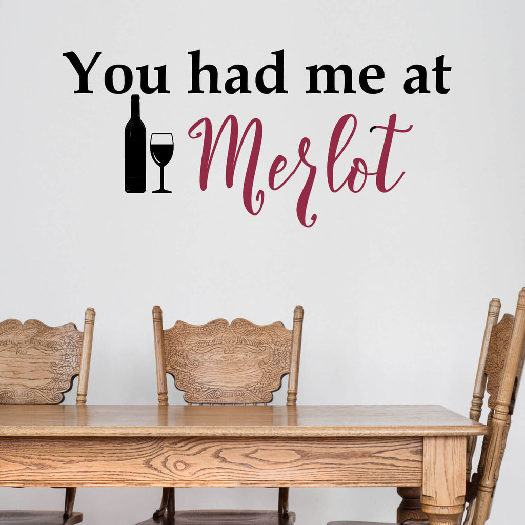 You Had Me At Merlot Wine Vinyl Wall Decal