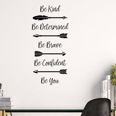 Be Kind, Be Determined, Be Brave, Be Confident, Be You Vinyl Wall Decal