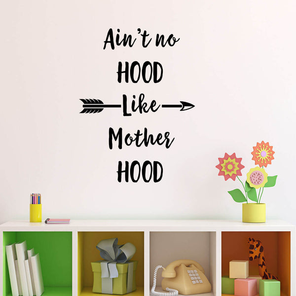 Ain't No Hood Like Motherhood Vinyl Wall Decal