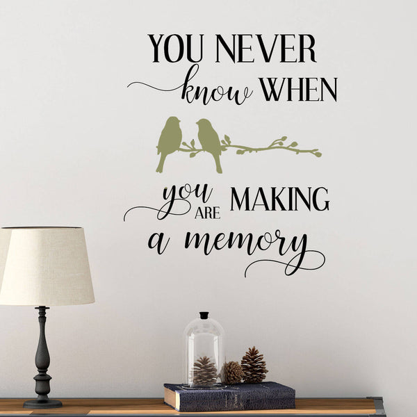 You Never Know When You Are Making a Memory 2 Color Vinyl Wall Decal