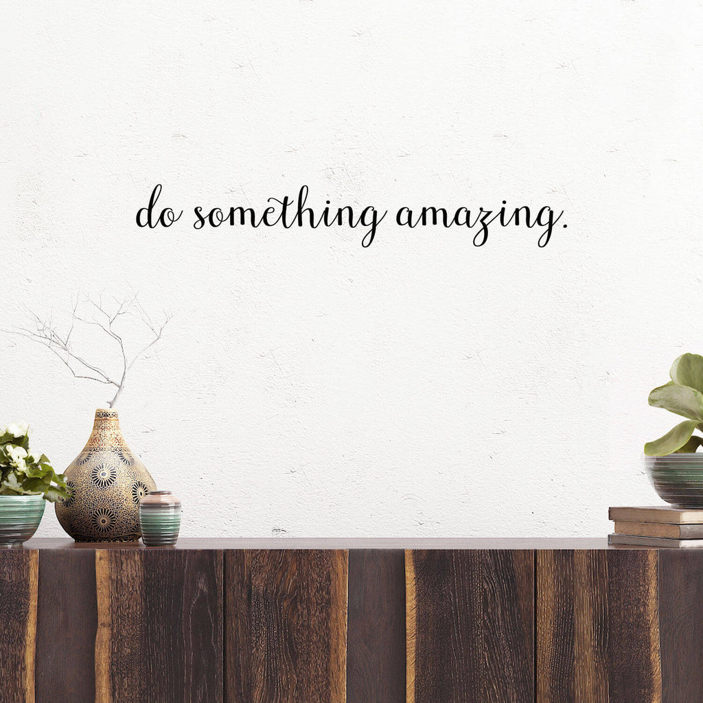 Do Something Amazing Vinyl Wall Decal