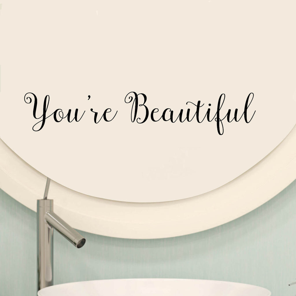 You're Beautiful Vinyl Wall Decal