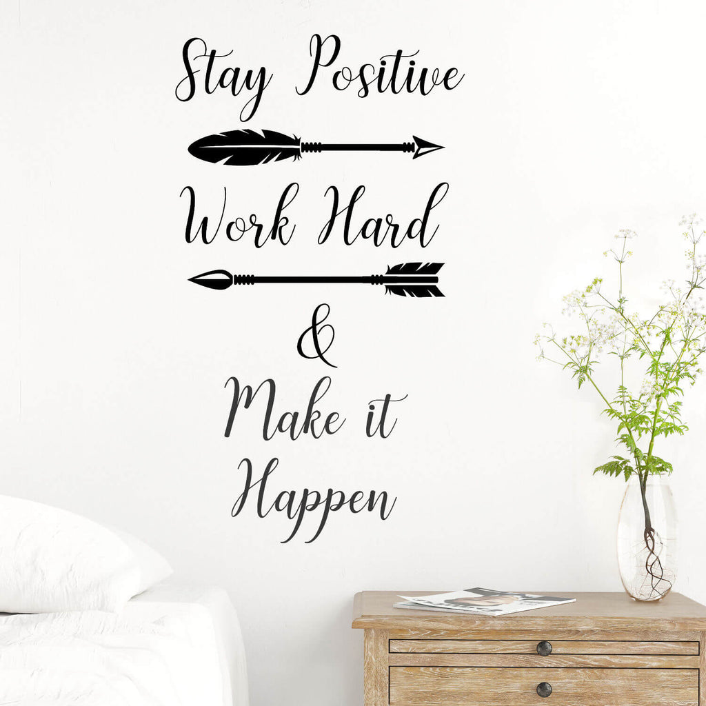 Stay Positive, Work Hard, & Make it Happen Vinyl Wall Decal